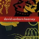 Hearsay/David Sanborn
