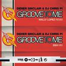 Groove to Me 2.0/Didier Sinclair & DJ Chris Pi