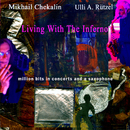 Living With the Inferno/Mikhail Chekalin & Ulli A. Rützel