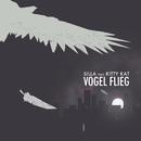 Vogel Flieg (feat. Kitty Kat)/Silla