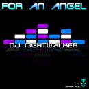 For an Angel/DJ Nightwalker