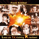 Lass es einmal richtig krachen/Frank Schöbel