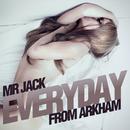 Everyday/Mr Jack From Arkham