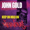 Keep On Hold On/John Gold