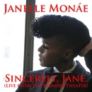 Sincerely, Jane [Live At The Blender Theater]/Janelle Monáe