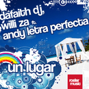 Un Lugar (feat. Andy Letra Perfecta)/Dafaith DJ, Willi Za