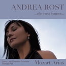 Che cosa è amor : Mozart Arias/Rost, Andrea