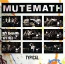 Typical/Mutemath