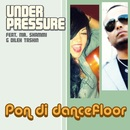 Pon di Dancefloor (feat. Mr. Shammi & Dilek Taskin)/Under Pressure