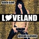 Black Glove / Missing Illusions/Loveland