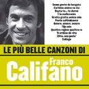 Le più belle canzoni di Franco Califano/Franco Califano