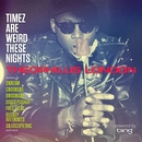 Timez Are Weird These Nights Powered by Bing/Theophilus London