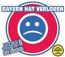 Bayern hat verloren/Jens und die Lümmel