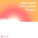 Talking Walls / Stagger/Julien Jabre