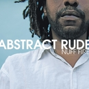 Nuff Fire/Abstract Rude
