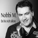 Du bist nicht alleine/Nobbi M.