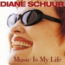 Music Is My Life/Diane Schuur