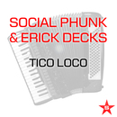 Tico Loco - Taken from Superstar/Social Phunk & Erick Decks