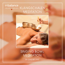 Klangschalen Meditation - Singing Bowl Meditation/Ong Ba Ling