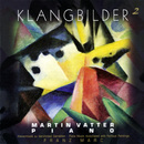 Klangbilder 2 [zu Gemälden von Franz Marc]/Martin Vatter