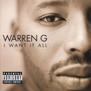I Want It All/Warren G.