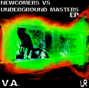 Newcomers vs. Underground Masters EP/Newcomers vs. Underground Masters EP