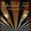 Beyond 2012/Channel Two