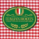 Italian Roots (Finest Vintage Italian Records)/Italian Roots