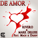 De Amor [feat. Mach and Daddy]/Rivero & Mark Deluxe