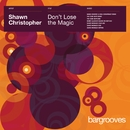 Don't Lose The Magic/Shawn Christopher