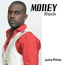 Money Rock/Jumo Primo