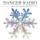 Baby, It's Cold Outside (feat. Kathryn Claus)/Danger Radio