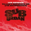Ya Can't Separate Me [I'm Determined]/Lee Genesis