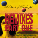 Remixes Part One/Soldiers Of Twilight