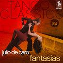 Tango Classics 194: Fantasias/Julio de Caro
