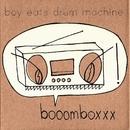 Booomboxxx/Boy Eats Drum Machine