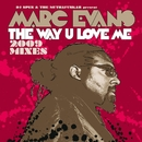 The Way U Love Me [2009 Mixes]/Marc Evans