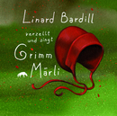 Singt und verzellt Grimm-Märli (Vol. 1)/Linard Bardill