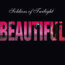 Beautiful/Soldiers Of Twilight