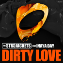 Dirty Love (feat. Inaya Day)/The Str8jackets