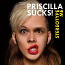 Stereotype Me/Priscilla Sucks!