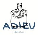 Adieu/Adam Strug