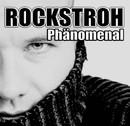 Phänomenal/Rockstroh