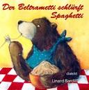 Der Beltrametti schlürft Spaghetti/Linard Bardill