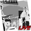 Live/Schmabreux