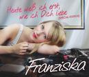 Heute weiß ich erst, wie ich Dich liebe (Special Edition)/Franziska