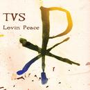 Lovin Peace/TVS
