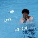 Gelogen/Tom Liwa