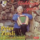 Uukhoga guat!/Peter Zinsli & sini Ländlerfründa