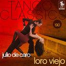 Loro Viejo/Julio de Caro